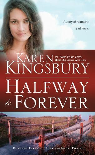Halfway to Forever - Forever Faithful Series 03 (Paperback)