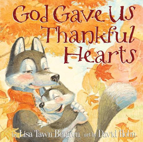 God Gave Us Thankful Hearts (Hardback)