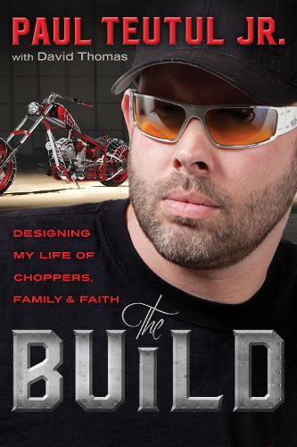 The Build: Designing My Life of Choppers, Family and Faith (Paperback)