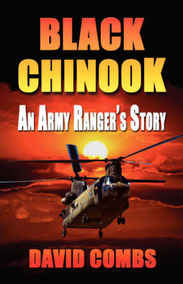 Black Chinook: An Army Ranger's Story (Paperback)