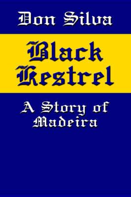 Black Kestrel: A Story of Madeira (Paperback)