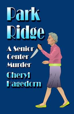 Park Ridge: A Senior Center Murder (Paperback)