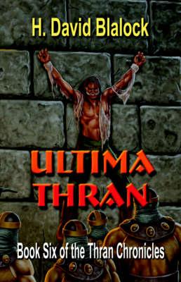 Ultima Thran: Volume Six of the Thran Chronicles (Paperback)