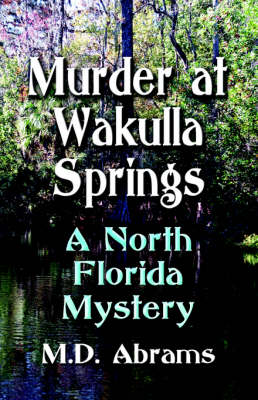 Murder at Wakulla Springs: A North Florida Mystery (Paperback)