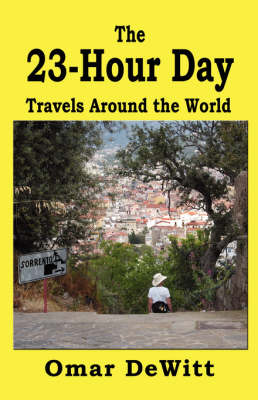 The 23-Hour Day: Travels Around the World (Paperback)