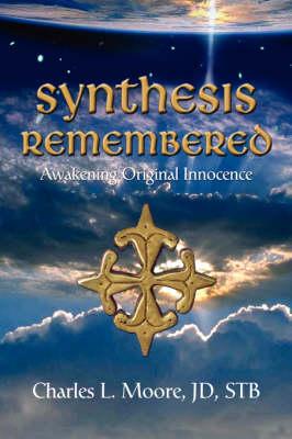 Synthesis Remembered: Awakening Original Innocence (Hardback)