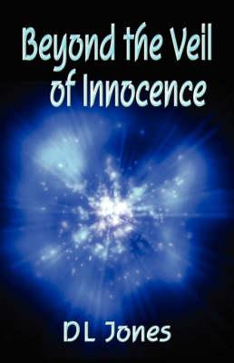 Beyond the Veil of Innocence (Paperback)