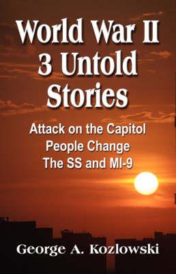 World War II: Three Untold Stories (Paperback)