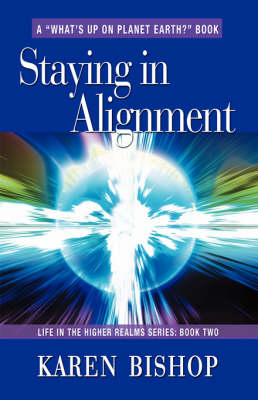 Staying in Alignment: Life in the Higher Realms Series - Book Two (Paperback)