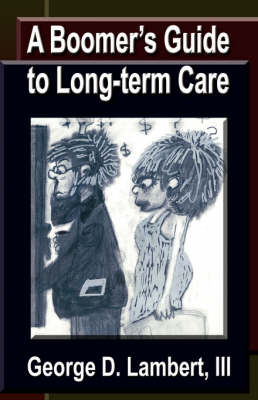 A Boomer's Guide to Long-term Care (Paperback)