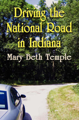 Driving the National Road in Indiana (Paperback)