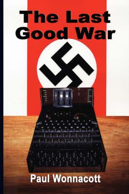 The Last Good War: A Novel (Paperback)