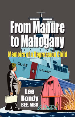From Manure to Mahogany: Memoirs of a Depression Child (Paperback)
