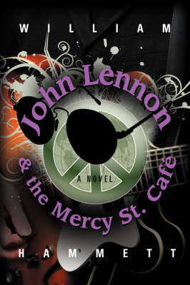 John Lennon and the Mercy Street Cafe (Paperback)
