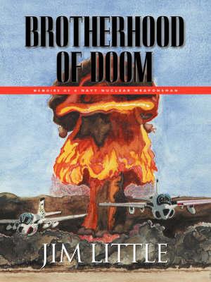 Brotherhood of Doom: Memoirs of a Navy Nuclear Weaponsman (Paperback)