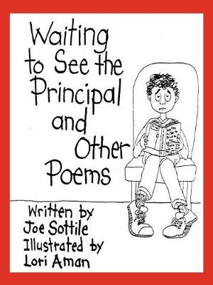 Waiting to See the Principal and Other Poems (Paperback)
