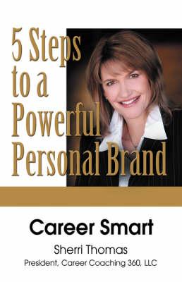 Career Smart: Five Steps to a Powerful Personal Brand (Hardback)