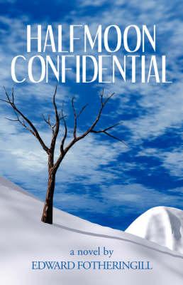 Halfmoon Confidential (Paperback)