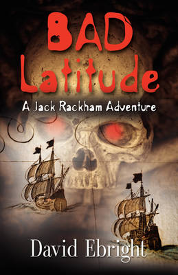 Bad Latitude - A Jack Rackham Adventure (Paperback)