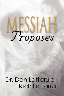 Messiah Proposes (Paperback)