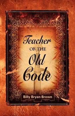 Teacher of the Old Code (Paperback)
