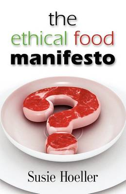 THE Ethical Food Manifesto: Changing America One Shopping Cart at a Time (Paperback)