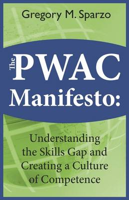 THE Pwac Manifesto: Understanding the Skills Gap and Creating a Culture of Competence (Paperback)