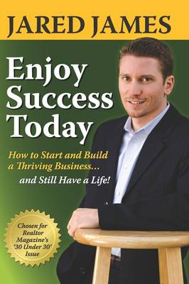 Enjoy Success Today: How to Start and Build a Thriving Business...and Still Have a Life! (Paperback)