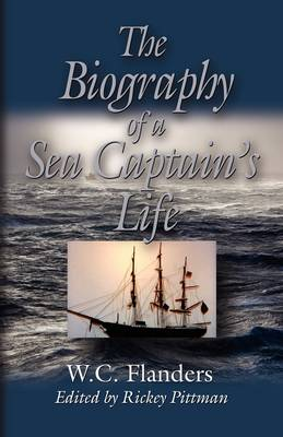 THE Biography of A Sea Captain's Life: Written By Himself (Paperback)