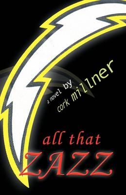 All That Zazz: A Novel of Tomorrow - Today (Paperback)