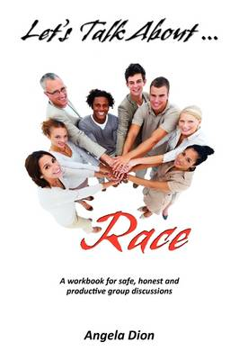 Let's Talk About Race: A Workbook for Safe, Honest and Productive Group Discussions (Paperback)