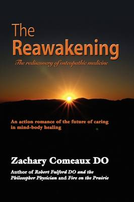 The Reawakening: The Rediscovery of Osteopathic Medicine (Paperback)