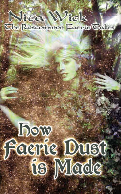 How Faerie Dust Is Made - Roscommon Faerie Tales (Paperback)