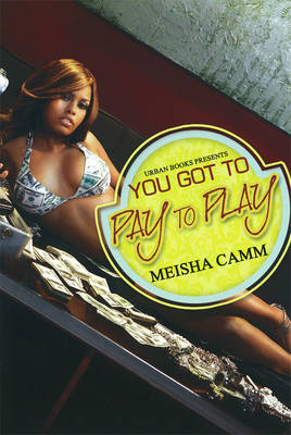 You Got To Pay To Play (Paperback)