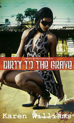 Dirty To The Grave (Paperback)