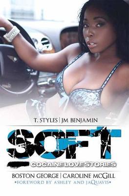 Soft: Ashley & Jaquavis Presents: Cocaine Love Stories (Paperback)