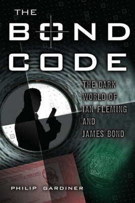 Bond Code: The Dark World of Ian Fleming and James Bond (Paperback)