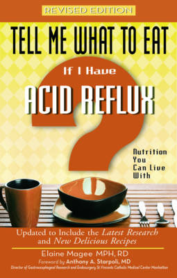 Tell Me What to Eat If I Have Acid Reflux: Nutrition You Can Live with (Paperback)