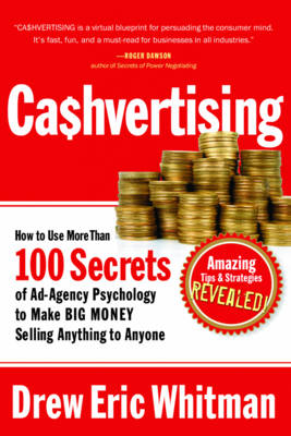 Cashvertising: How to Use 50 Secrets of Ad-Agency Psychology to Make Big Money Selling Anything to Anyone (Paperback)