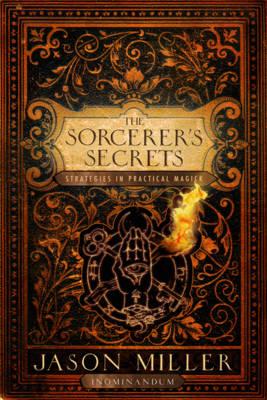 Sorcerer'S Secrets: Strategies in Practical Magick (Paperback)