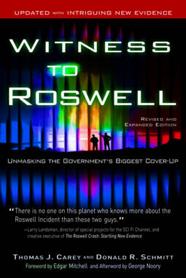 Witness to Roswell: Unmasking the Government's Biggest Cover-Up (Paperback)