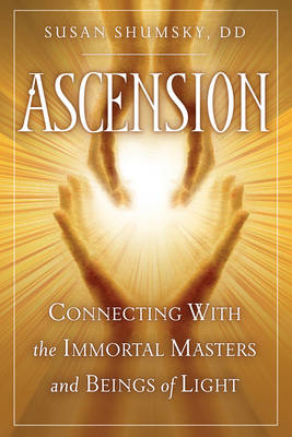 Ascension: Connecting with the Immortal Masters and Beings of Light (Paperback)