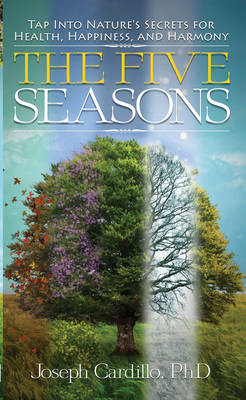 Five Seasons: Tap into Nature's Secrets for Health, Happiness, and Harmony (Paperback)