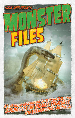 Monster Files: A Look Inside Government Secrets and Classified Documents on Bizarre Creatures and Extraordinary Animals (Paperback)