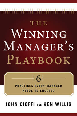 Winning Manager's Playbook: 6 Practices Every Manager Needs to Succeed (Paperback)
