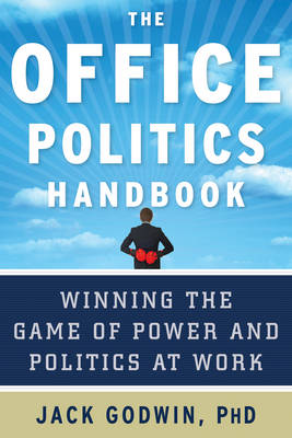 The Office Politics Handbook: Winning the Game of Power and Politics at Work (Paperback)