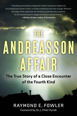 The Andreasson Affair: The True Story of a Close Encounter of the Fourth Kind (Paperback)