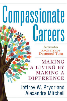Compassionate Careers: Making a Living by Making a Difference (Paperback)