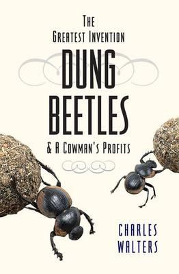 Dung Beetles & a Cowman's Profits (Paperback)