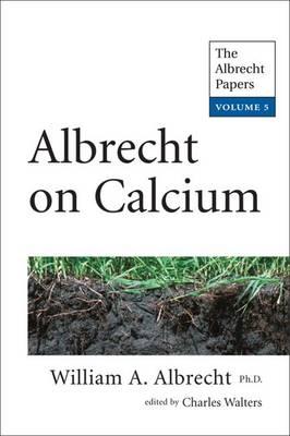 Albrecht on Calcium: Volume 5: The Albrecht Papers (Paperback)